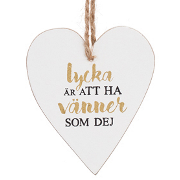 """Trähjärta med text - """"Lycka är att ha vänner som dej"""" - à 25 kr"""