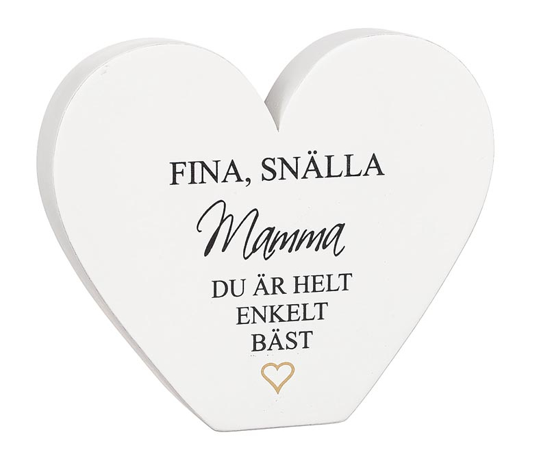 """Stående hjärta med text - """"Fina, Snälla Mamma..."""" - à 59 kr"""